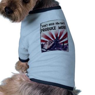 Don't Hold Him Back Produce More Pet Shirt