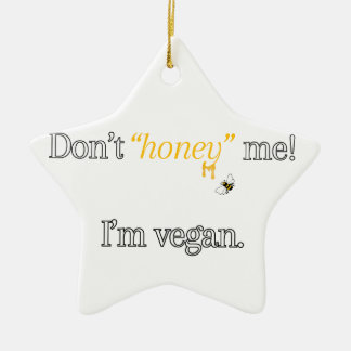 Don't 'Honey' Me! I'm Vegan Christmas Ornament