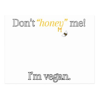 Don't 'Honey' Me! I'm Vegan Postcard