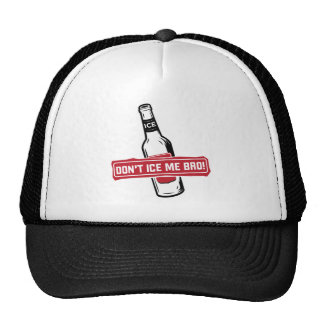don't ice me bro! - bros icing bros trucker hat