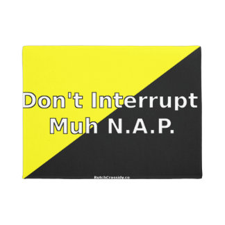 Don't Interrupt Muh N.A.P. Door Mat