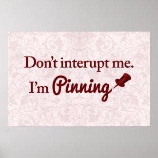 Don't interupt me. I'm pinning Print
