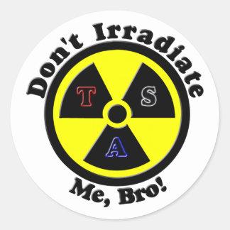 Don't Irradiate Me, Bro! Classic Round Sticker