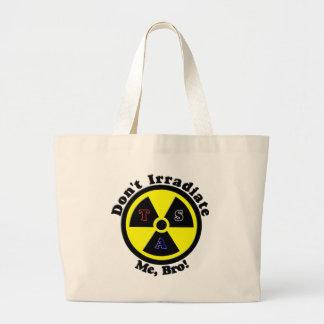 Don't Irradiate Me, Bro! Jumbo Tote Bag