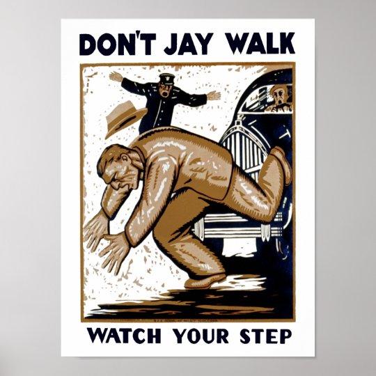Don't Jay Walk Poster