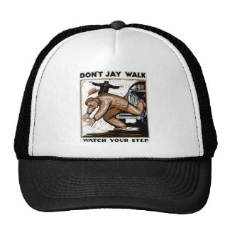 Don't Jay Walk - Watch your Step ! Cap