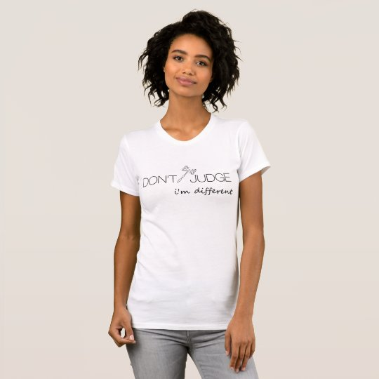 Don't Judge! Different. Womens crew neck t-shirt