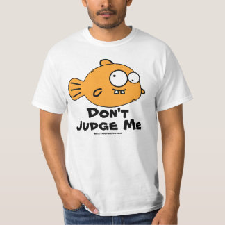 Don't Judge Me T-Shirt