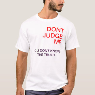 Dont Judge me T-Shirt