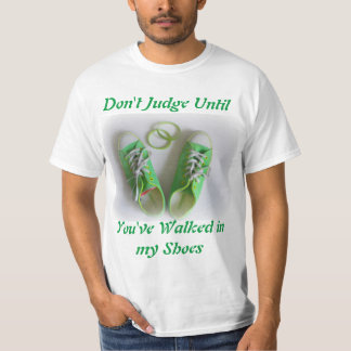 Don't Judge Until You've Walked in My Shoes Lyme T-shirts