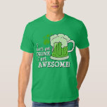 Don't Just Get DRUNK Get Awesome T-shirt