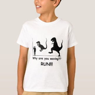 Don't just stand there, run!!! T-Shirt