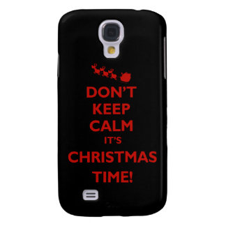 'Don't Keep Calm It's Christmas Time' Galaxy S4 Case
