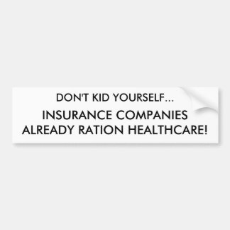 DON'T KID YOURSELF..., INSURANCE COMPANIES ALRE... BUMPER STICKER