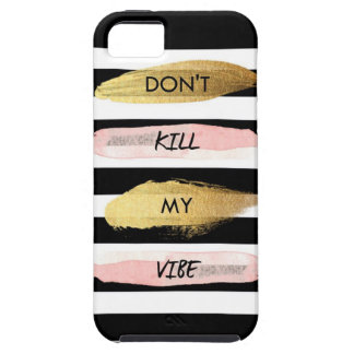 Don't Kill My Vibe Tough iPhone 5 Case