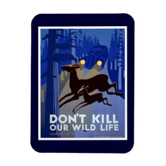 Don't Kill Our Wildlife Magnet