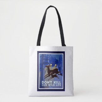 Don't Kill Our Wildlife Tote