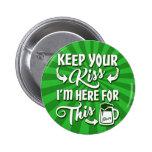 Don't Kiss Me Funny Irish 6 Cm Round Badge