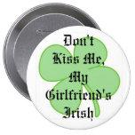 Don't Kiss Me, My Girlfriend's Irish Buttons