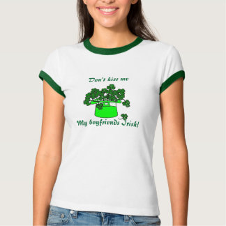 Don't kiss me-St Patrick's Day T-shirts