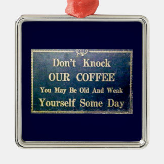 Dont Knock Our Coffee Ornaments