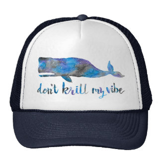 Don't Krill my Vibe Trucker Hat