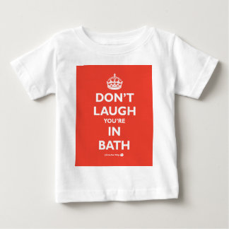 Don't Laugh You're in Bath Baby T-Shirt