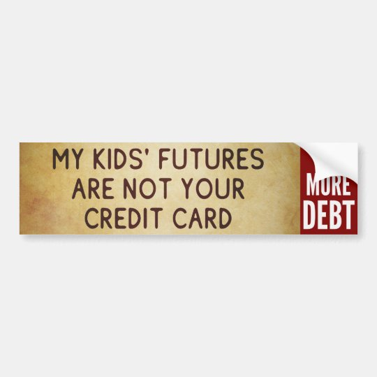 Don't Leave Debt on My Kids - No More Debt sticker