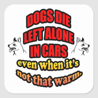 DONT LEAVE YOUR PETS ALONE IN A CAR SQUARE STICKER