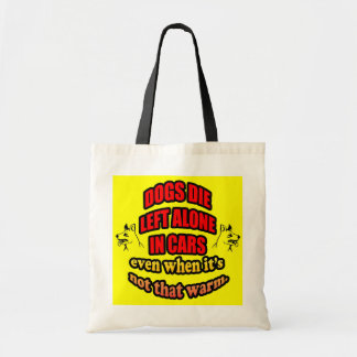 DONT LEAVE YOUR PETS ALONE IN A CAR BUDGET TOTE BAG