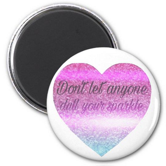 Don't let anyone dull your sparkle. 6 cm