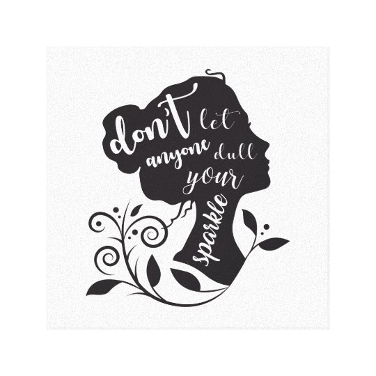Don't let anyone dull your sparkle Canvas Print