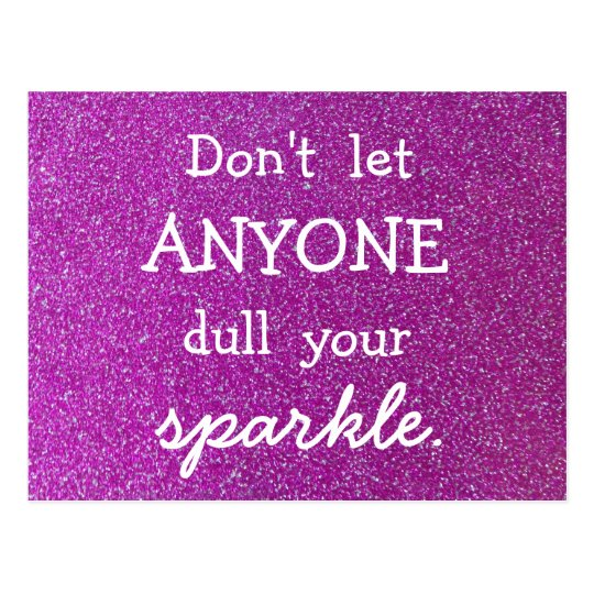 Don't Let Anyone Dull Your Sparkle -Purple Glitter