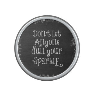Don't Let Anyone Dull Your Sparkle Quote Bluetooth Speaker