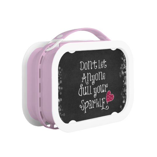 Don't Let Anyone Dull Your Sparkle Quote Lunch