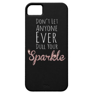 Dont let anyone ever dull your sparkle Case-Cute Barely There iPhone 5 Case