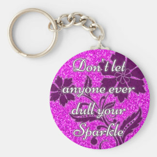 Don't let anyone ever dull your sparkle pink basic round button key ring