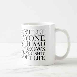 don't let anyone with bad eyebrows tell you about basic white mug