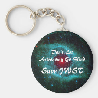Don't Let Astronomy Go Blind - Save JWST Basic Round Button Key Ring