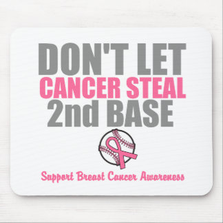 Dont Let Cancer Steal Second 2nd Base Mouse Pad