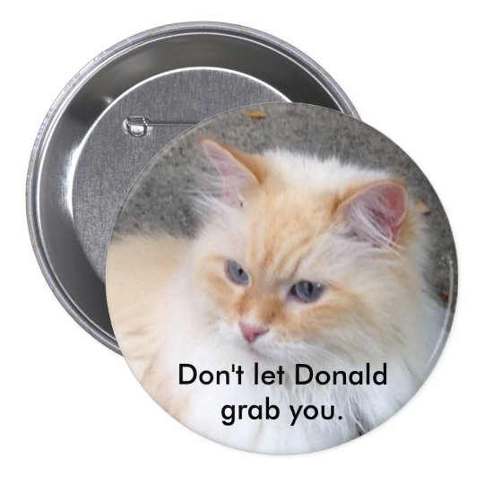 Don't let Donald grab you. 7.5 Cm Round