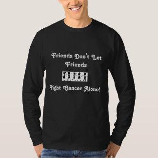 Don't Let Friends Fight Cancer Alone - Men Blk Lng T Shirt