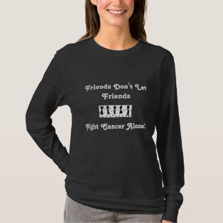 Don't Let Friends Fight Cancer Alone - Wm Blk Lng T-Shirt