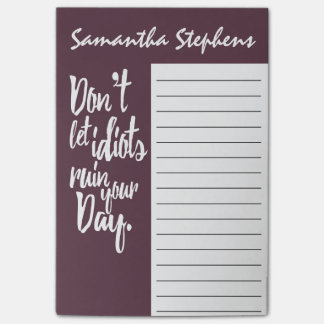 Don't Let Idiots Ruin Your Day Mauve White Quote Post-it® Notes