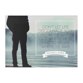 Don't Let Life Discourage Acrylic Wall Art