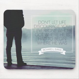 Don't Let Life Discourage Mouse Mat
