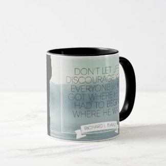 Don't Let Life Discourage Mug