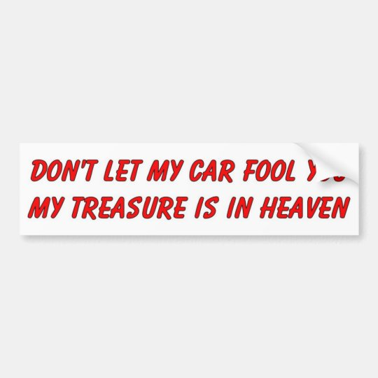 Don't let my car fool you christian gift item bumper sticker