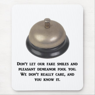 dont-let-our-fake-smiles-and-pleasant-demeanor mouse mat