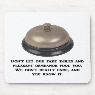 dont-let-our-fake-smiles-and-pleasant-demeanor mouse pads